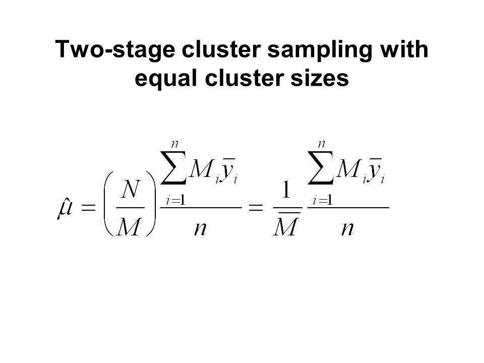 Two-stage cluster sampling with equal cluster sizes