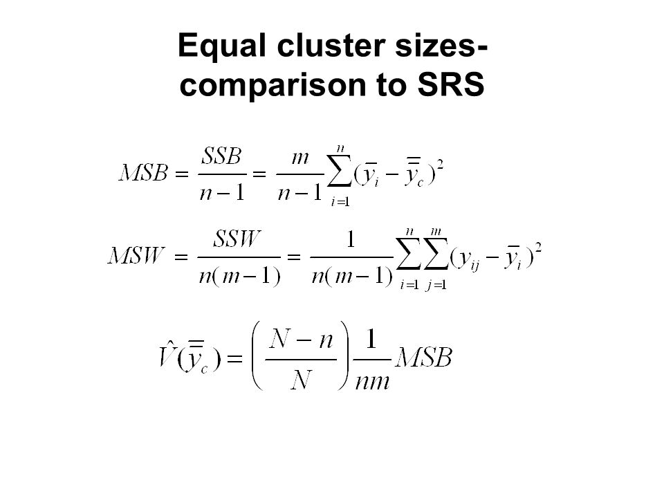 Equal cluster sizes- comparison to SRS