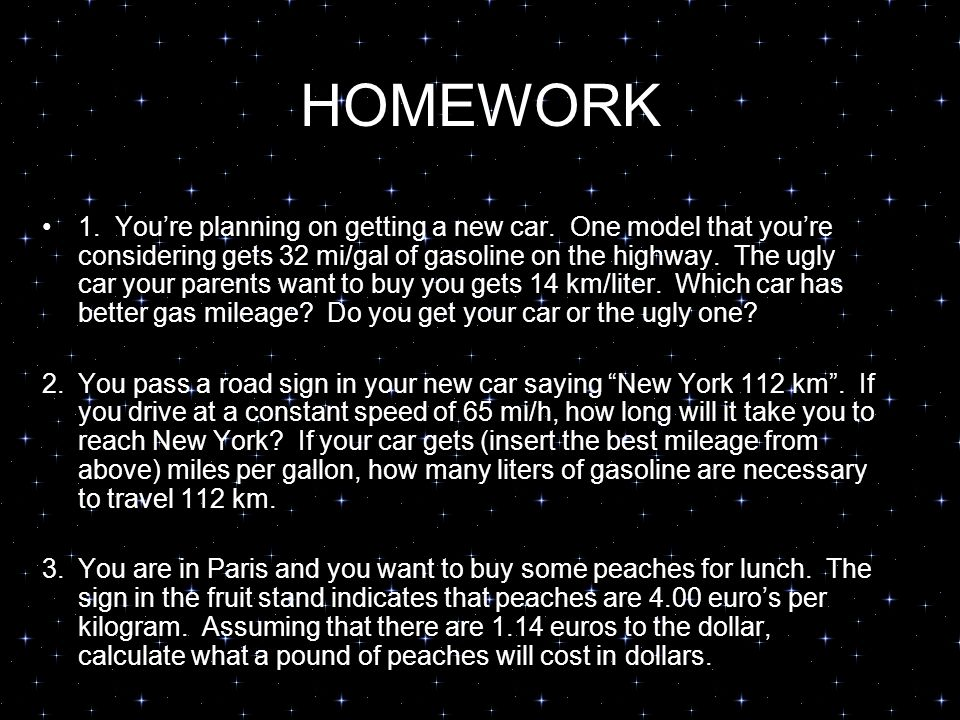 HOMEWORK 1. Youre planning on getting a new car.