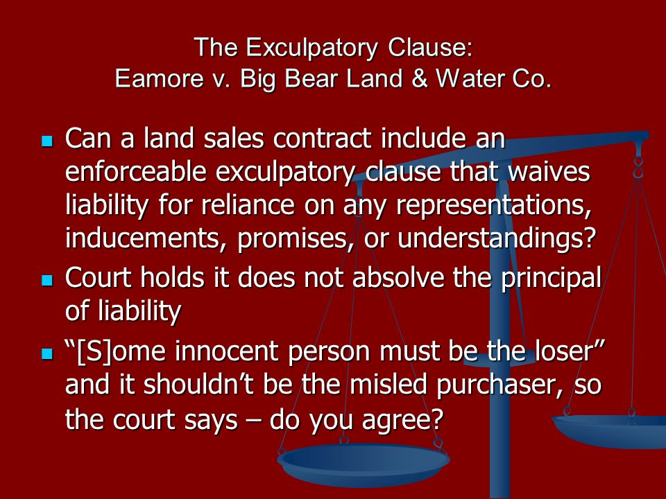 The Exculpatory Clause: Eamore v. Big Bear Land & Water Co.