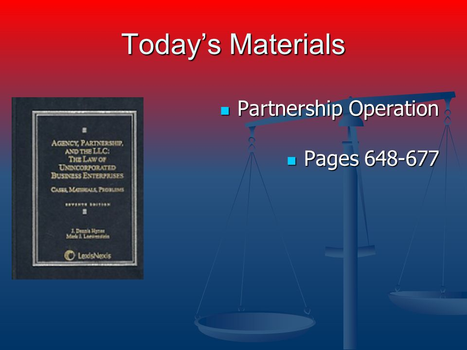 Todays Materials Partnership Operation Partnership Operation Pages 648-677 Pages 648-677