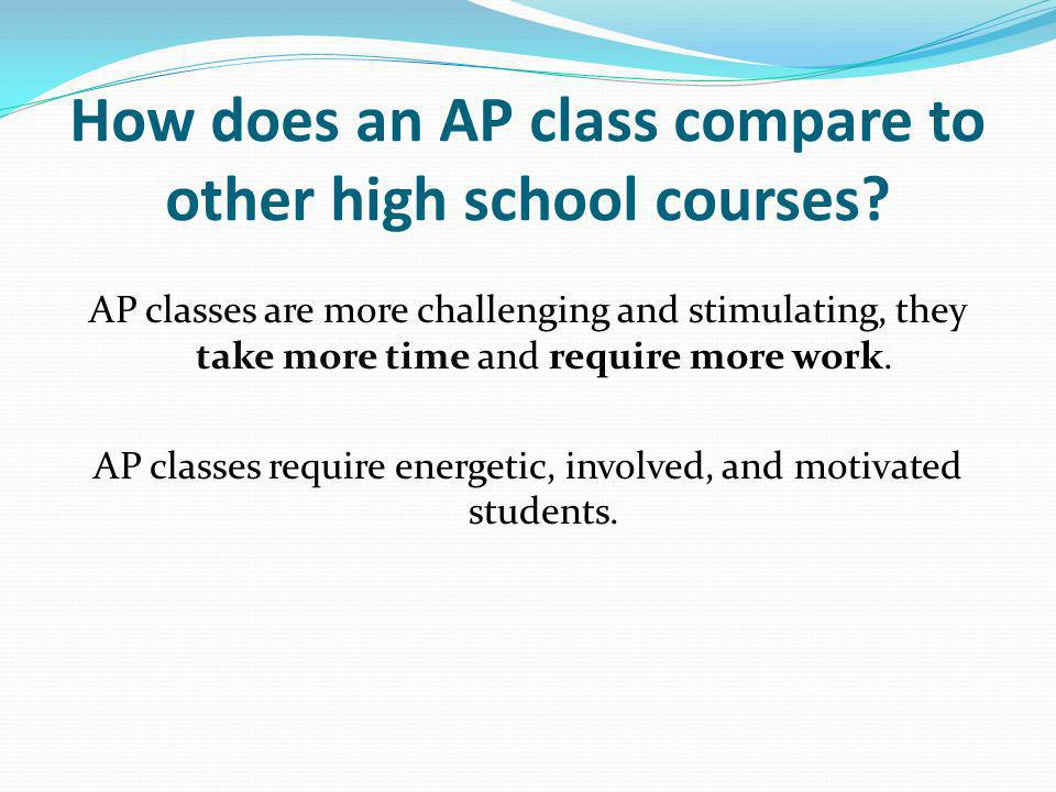 How does an AP class compare to other high school courses.