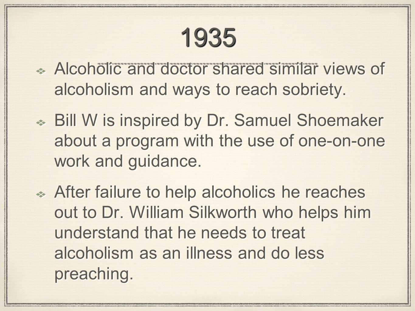 19351935 Alcoholic and doctor shared similar views of alcoholism and ways to reach sobriety.