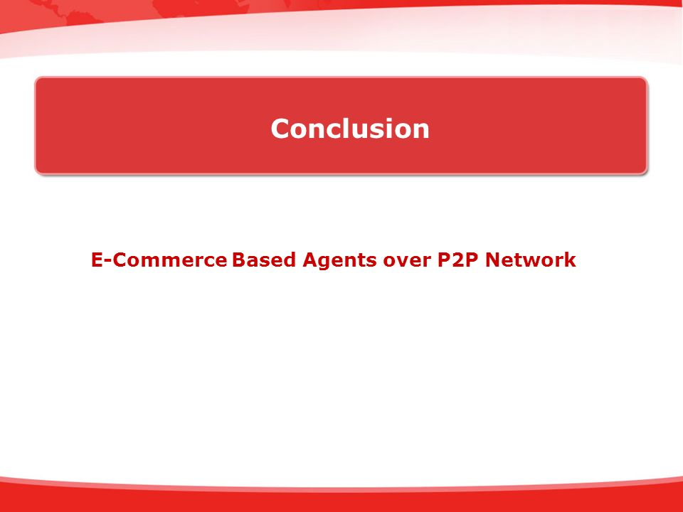 Conclusion E-Commerce Based Agents over P2P Network