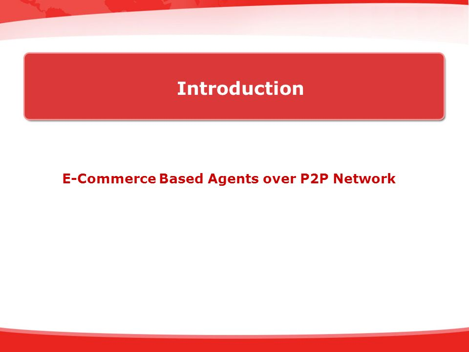Introduction E-Commerce Based Agents over P2P Network