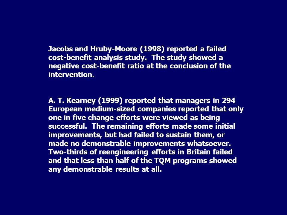 Jacobs and Hruby-Moore (1998) reported a failed cost-benefit analysis study.