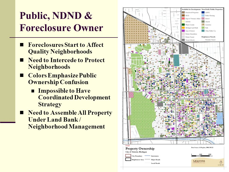16 Public, NDND & Foreclosure Owner Foreclosures Start to Affect Quality Neighborhoods Need to Intercede to Protect Neighborhoods Colors Emphasize Public Ownership Confusion Impossible to Have Coordinated Development Strategy Need to Assemble All Property Under Land Bank / Neighborhood Management