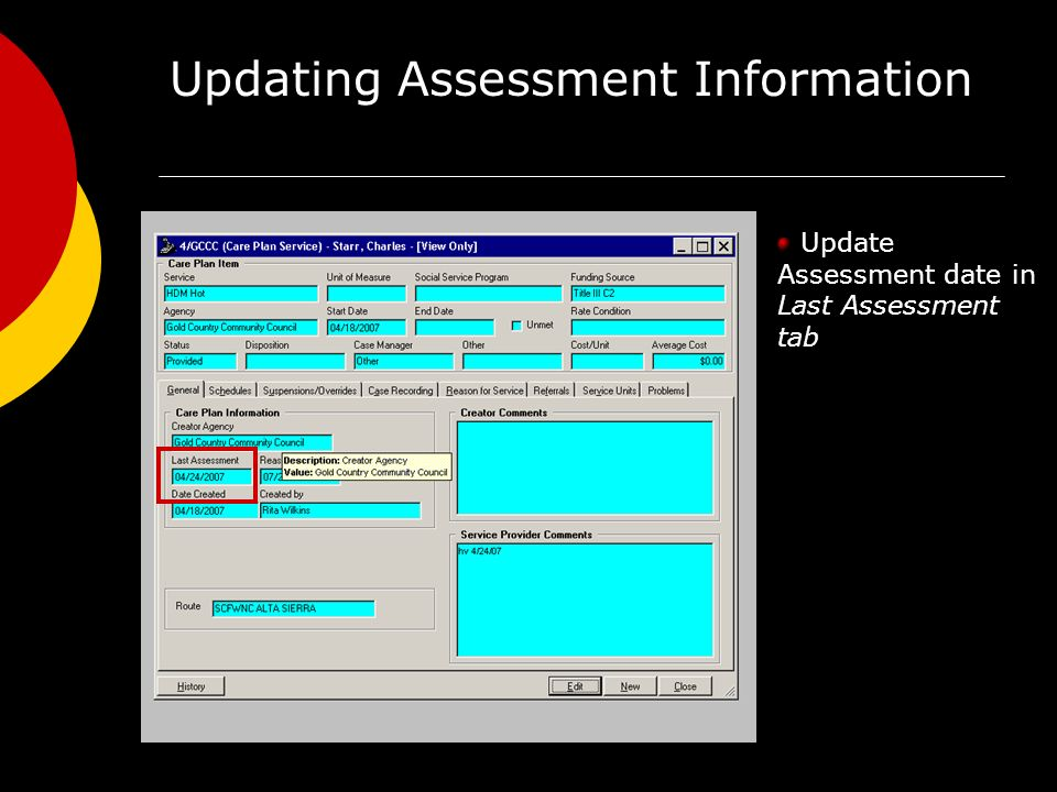 Updating Assessment Information Update Assessment date in Last Assessment tab