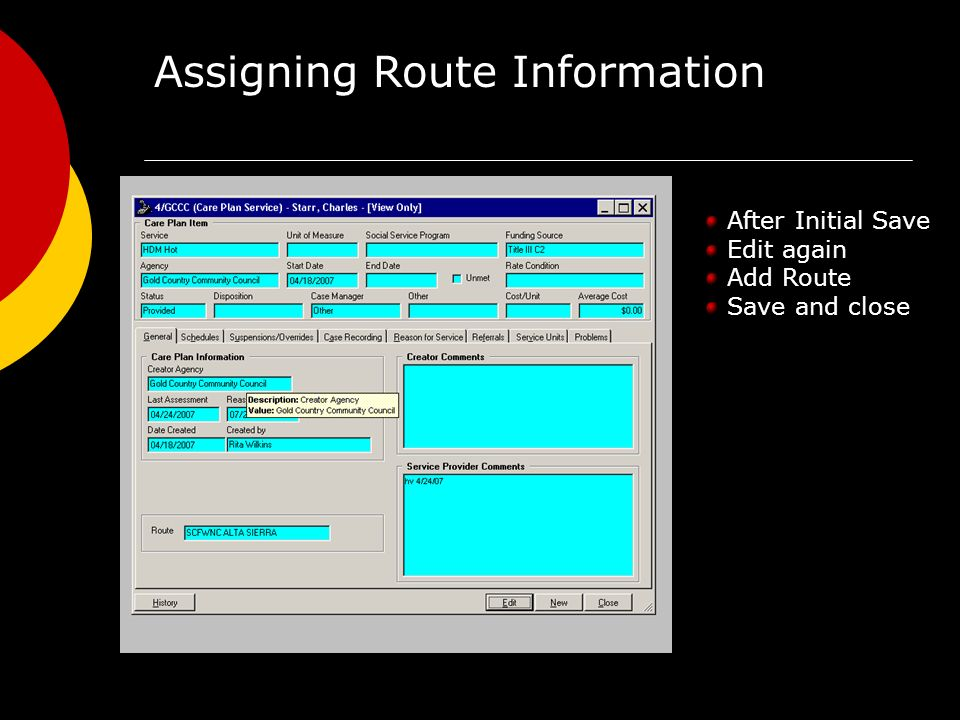 Assigning Route Information After Initial Save Edit again Add Route Save and close
