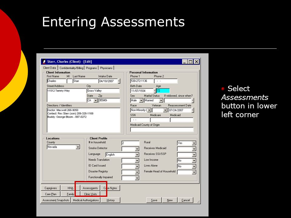 Entering Assessments Select Assessments button in lower left corner