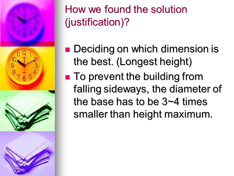 How we found the solution (justification). Deciding on which dimension is the best.