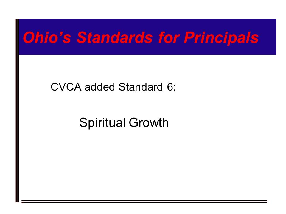 Ohios Standards for Principals CVCA added Standard 6: Spiritual Growth