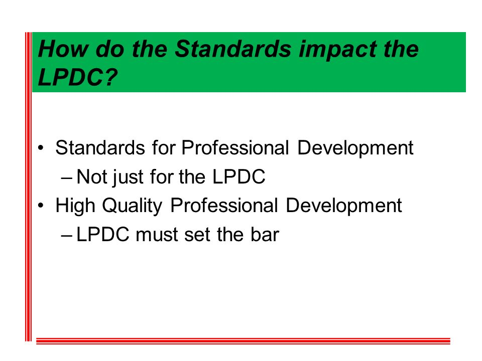 How do the Standards impact the LPDC.