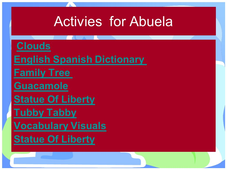 Activies for Abuela Clouds English Spanish Dictionary Family Tree Guacamole Statue Of Liberty Tubby Tabby Vocabulary Visuals Statue Of Liberty