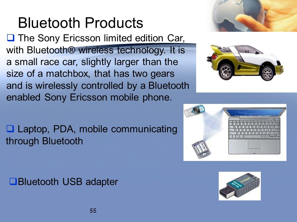 Bluetooth Products 55 The Sony Ericsson limited edition Car, with Bluetooth® wireless technology.