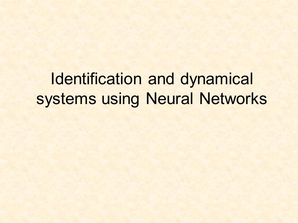 Identification and dynamical systems using Neural Networks