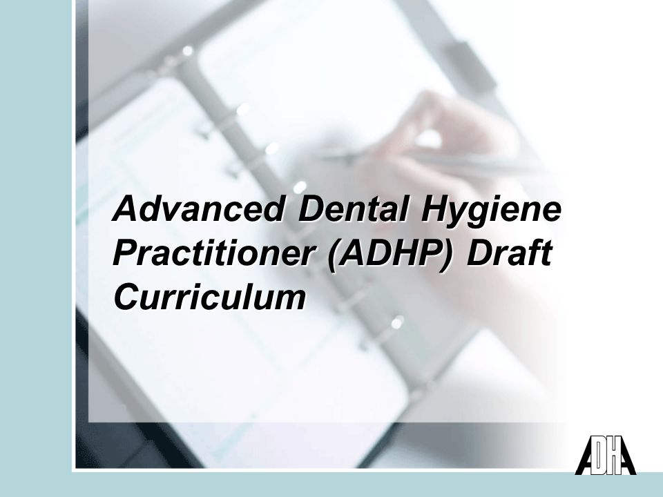 Advanced Dental Hygiene Practitioner (ADHP) Draft Curriculum