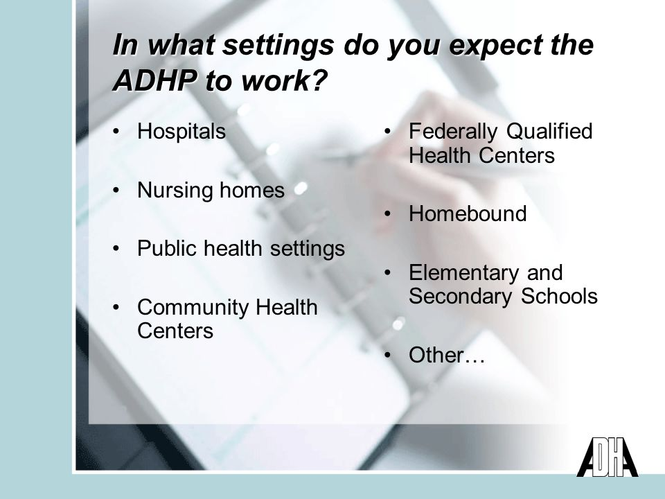 In what settings do you expect the ADHP to work.