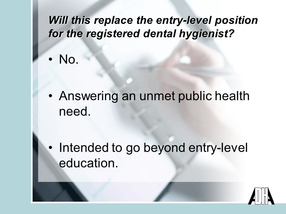 Will this replace the entry-level position for the registered dental hygienist.