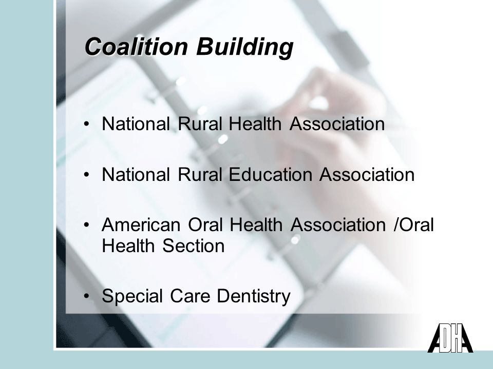 Coalition Building National Rural Health Association National Rural Education Association American Oral Health Association /Oral Health Section Special Care Dentistry