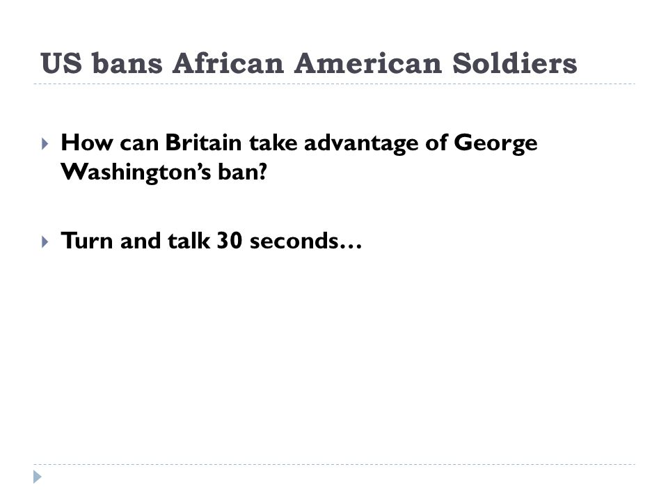 US bans African American Soldiers How can Britain take advantage of George Washingtons ban.