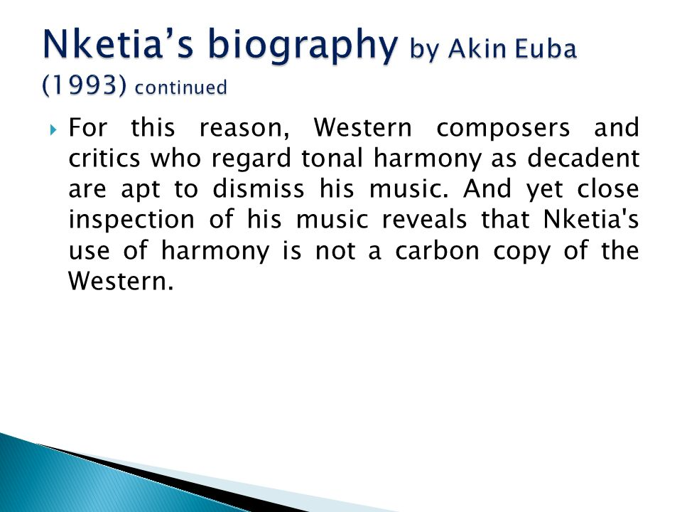 For this reason, Western composers and critics who regard tonal harmony as decadent are apt to dismiss his music.