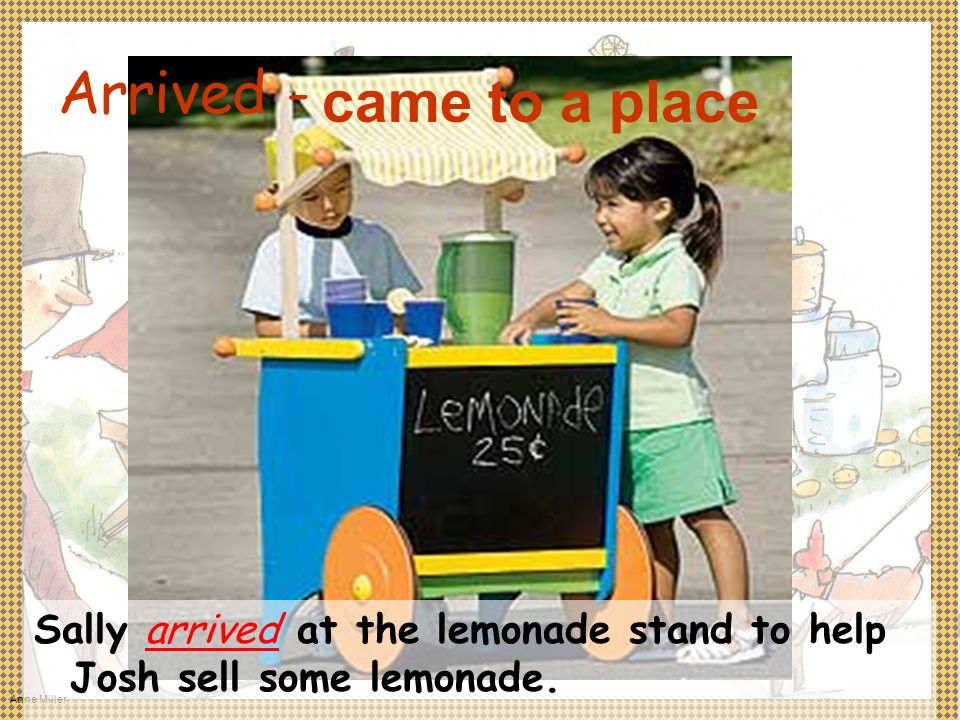Anne Miller Arrived - Sally arrived at the lemonade stand to help Josh sell some lemonade.