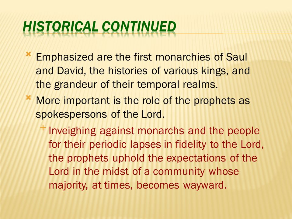 Among the historical books of the Bible, Samuel, Kings, and Chronicles predominate.