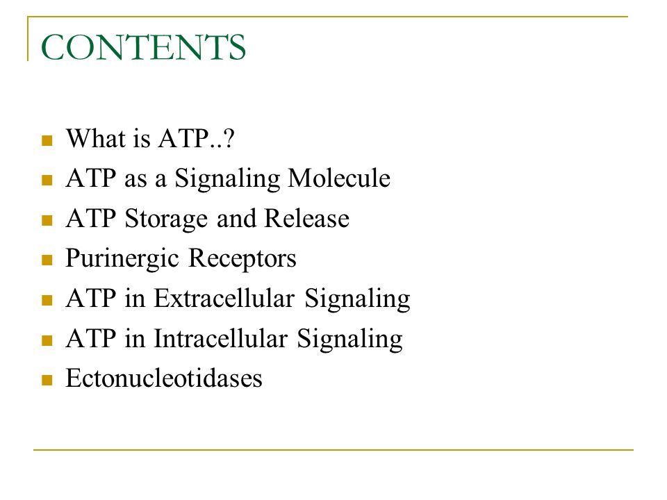 CONTENTS What is ATP...