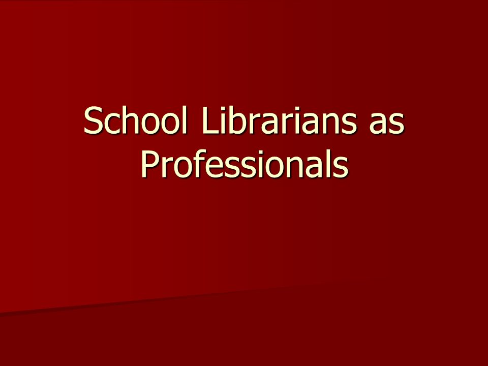 School Librarians as Professionals