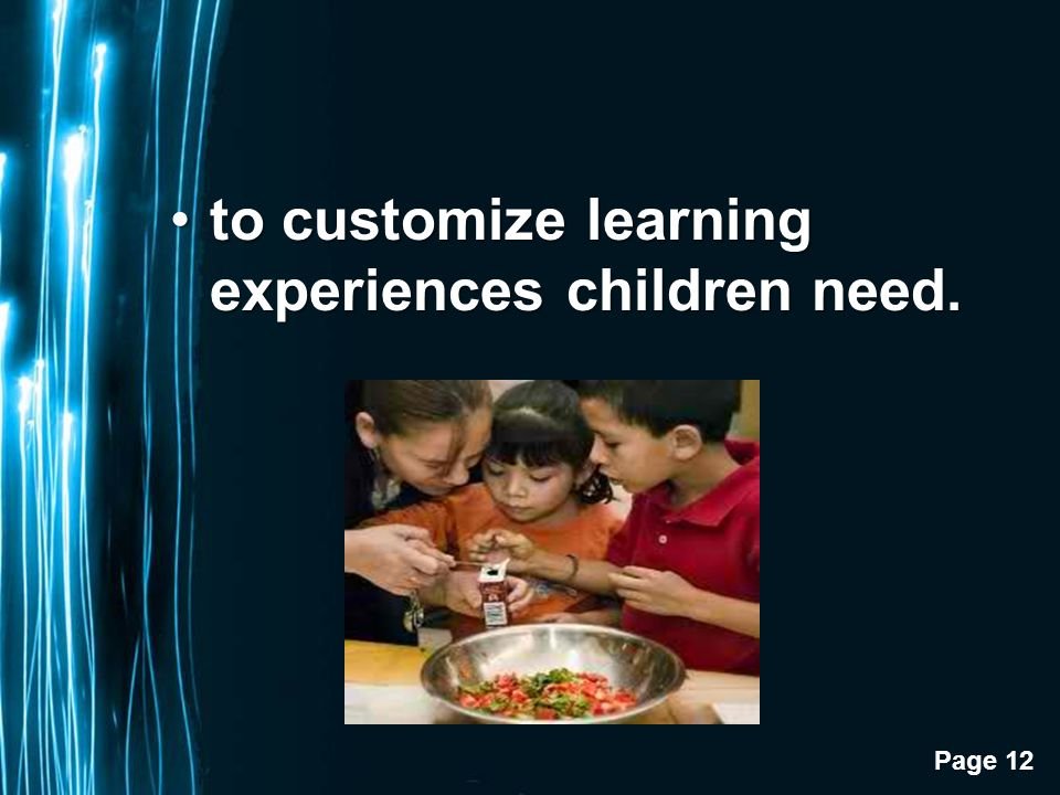 Page 12 to customize learning experiences children need.to customize learning experiences children need.