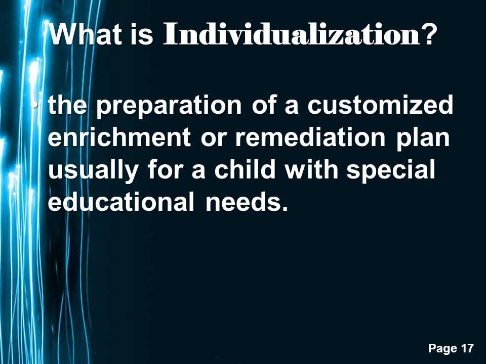 Page 17 What is Individualization .
