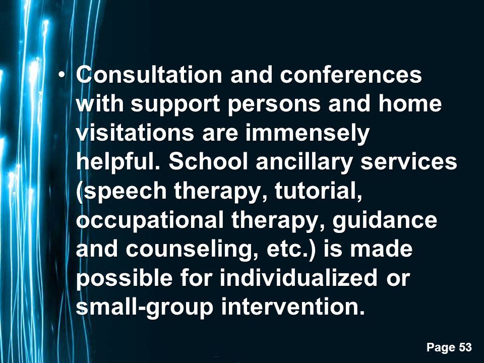 Page 53 Consultation and conferences with support persons and home visitations are immensely helpful.