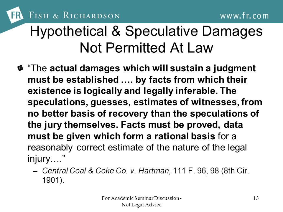 Hypothetical & Speculative Damages Not Permitted At Law The actual damages which will sustain a judgment must be established ….