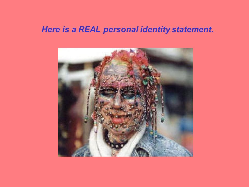 Here is a REAL personal identity statement.