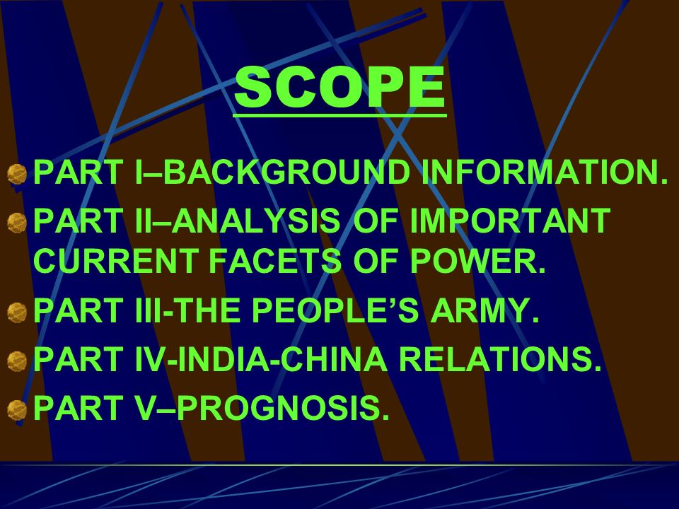 SCOPE PART I–BACKGROUND INFORMATION. PART II–ANALYSIS OF IMPORTANT CURRENT FACETS OF POWER.
