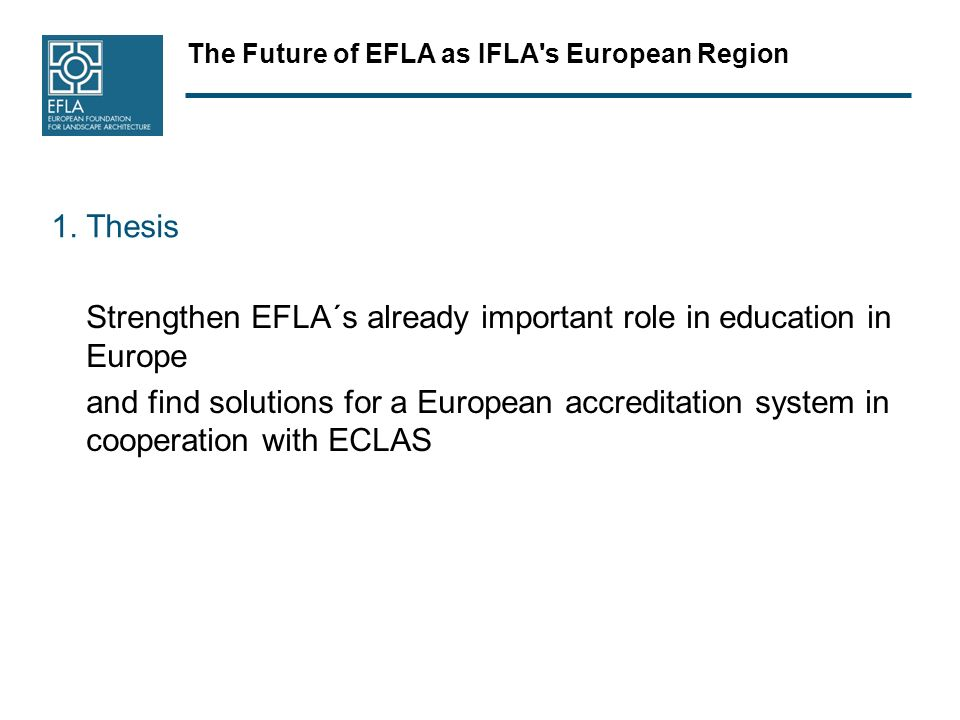 The Future of EFLA as IFLA s European Region 1.