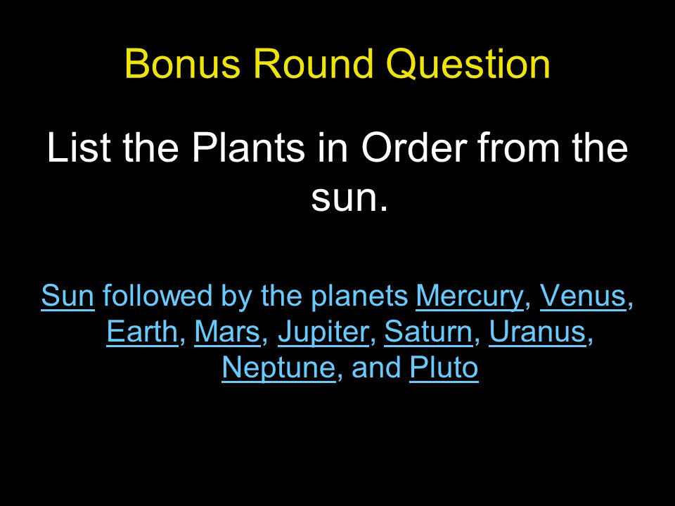 Bonus Round Question List the Plants in Order from the sun.