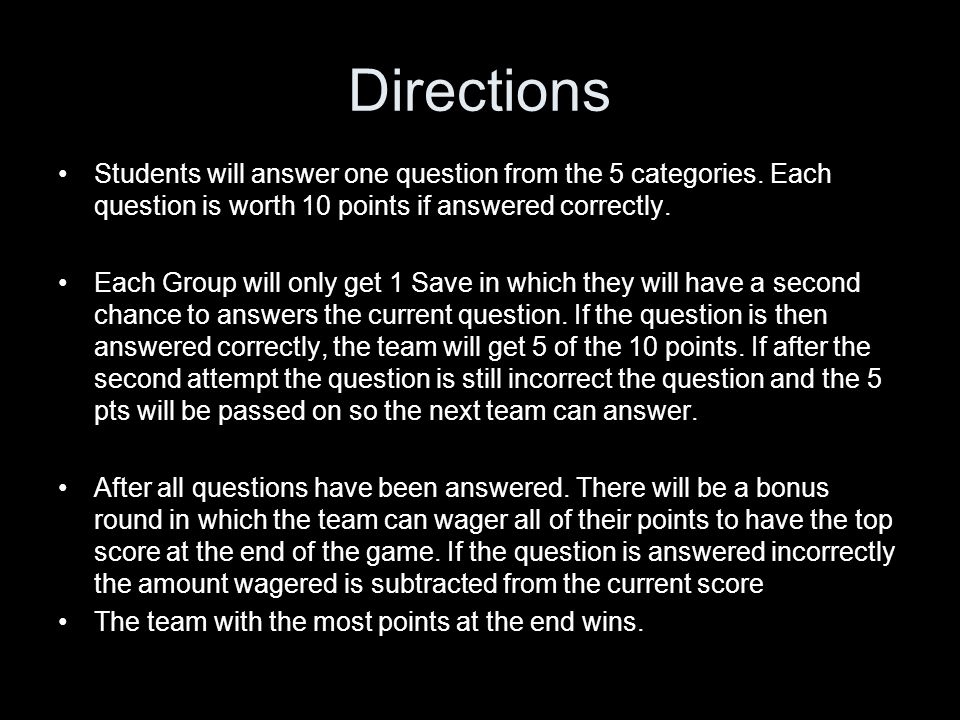 Directions Students will answer one question from the 5 categories.