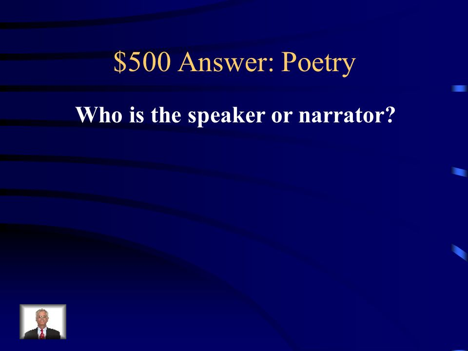 $500 Question: Poetry The protagonist of a poem.