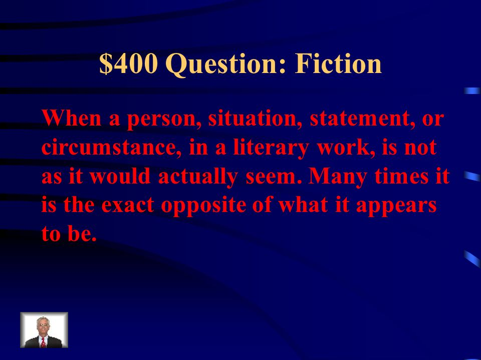 $300 Answer: Fiction What is symbolism