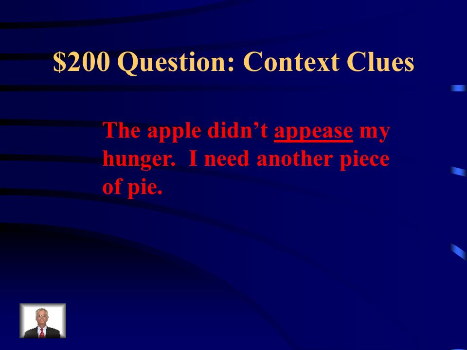 $100 Answer: Context Clues What is detective