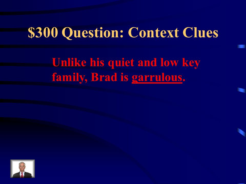 $200 Answer: Context Clues What is satisfy