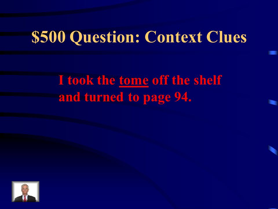 $400 Answer: Context Clues Who is someone who tries to please others for their own gain