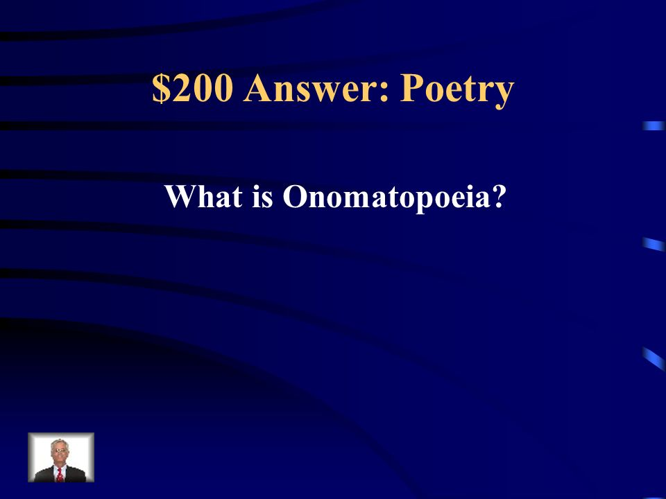 $200 Question: Poetry Crash Bang Boom Flush Swoosh Buzz