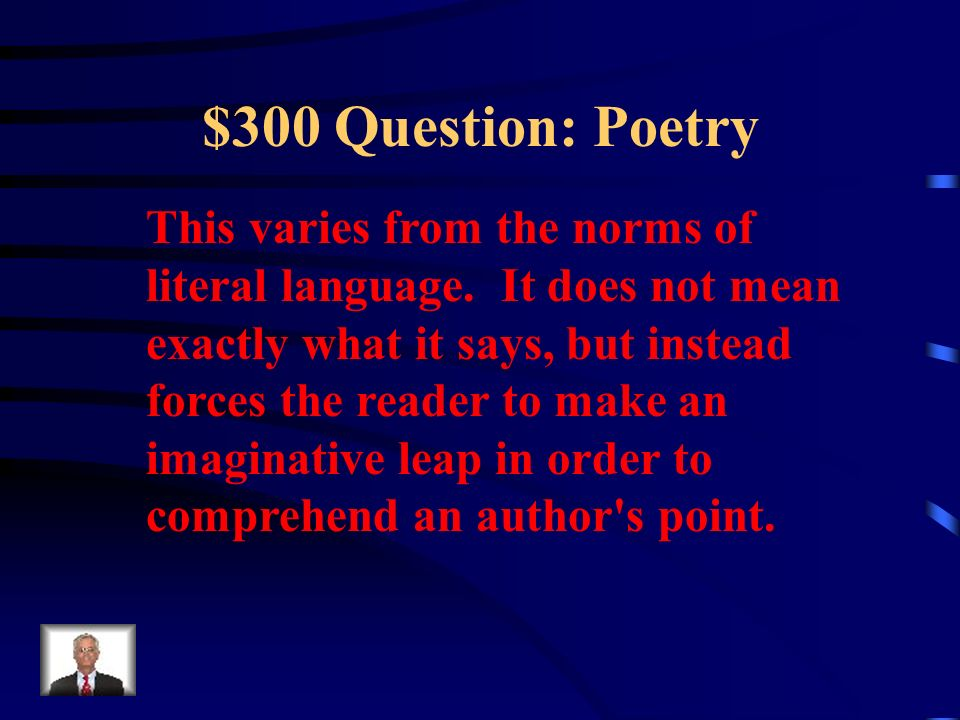 $200 Answer: Poetry What is Onomatopoeia