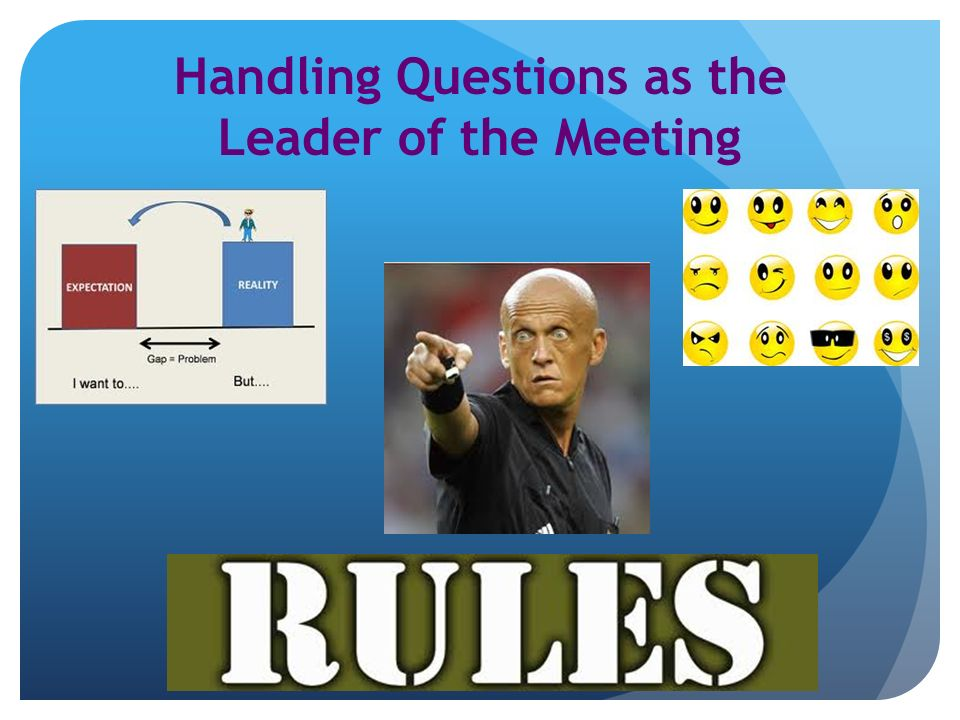 Handling Questions as the Leader of the Meeting