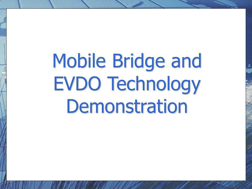 Mobile Bridge and EVDO Technology Demonstration