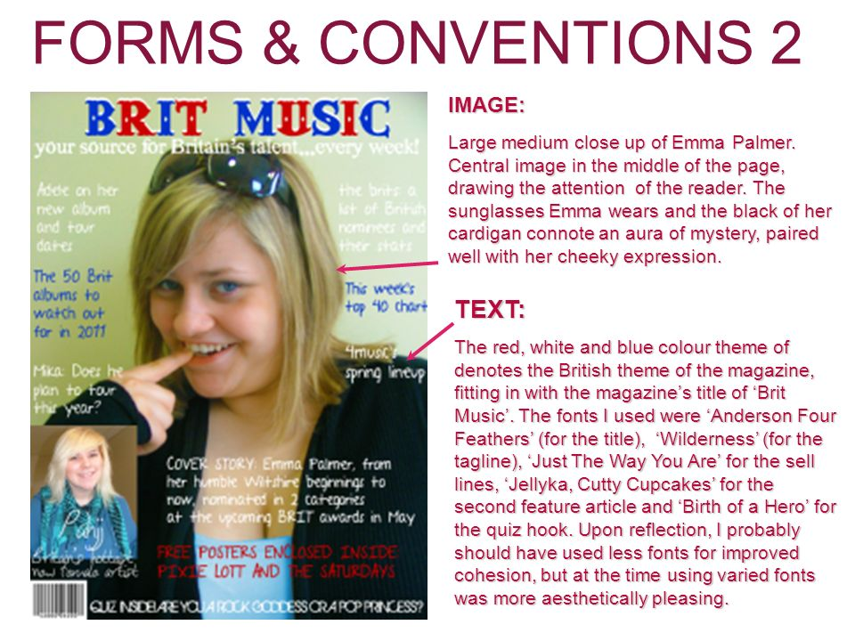 FORMS & CONVENTIONS 2 TEXT: The red, white and blue colour theme of denotes the British theme of the magazine, fitting in with the magazines title of Brit Music.