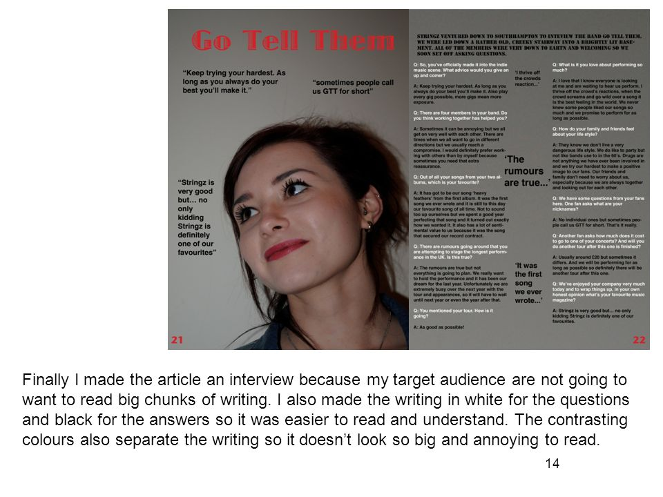 14 Finally I made the article an interview because my target audience are not going to want to read big chunks of writing.